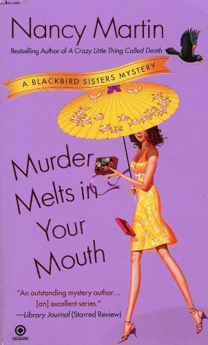 Murder Melts in Your Mouth (A Blackbird Sisters Mystery)
