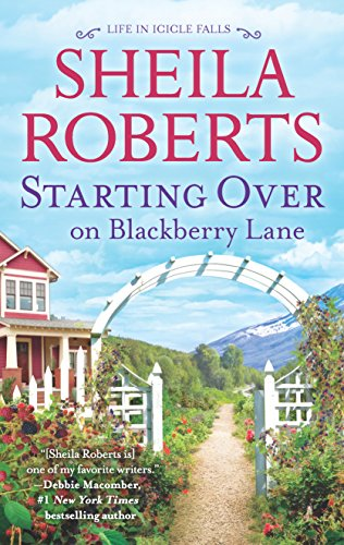 Starting Over on Blackberry Lane: A Romance Novel (Life in Icicle Falls, 10)
