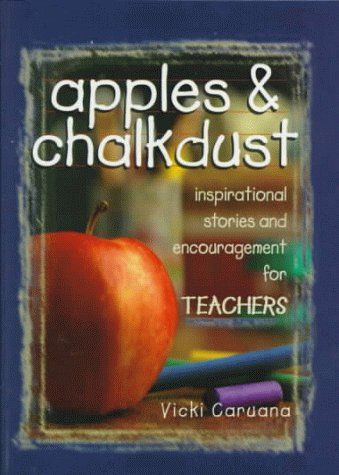 Apples & Chalkdust Inspirational Stories and Encouragement for Teachers