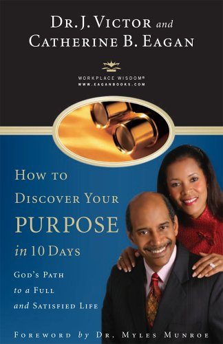 How to Discover Your Purpose in 10 Days: God's Path to a Full and Satisfied Life