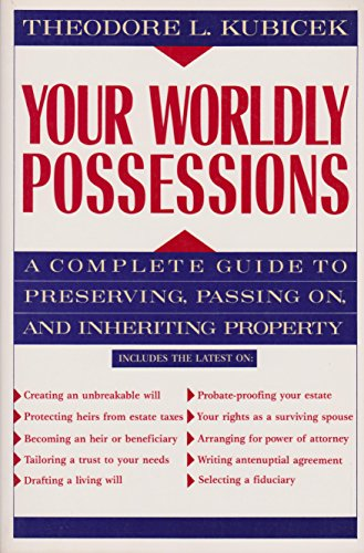 Your Worldly Possessions: A Complete Guide to Preserving, Passing On, and Inheriting Property