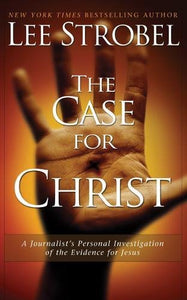 Case For Christ - Journalist's Personal Investigation Of The Evidence For Jesus