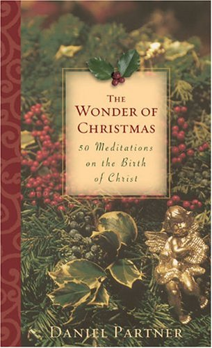 The Wonder of Christmas: Fifty Meditations on the Birth of Christ