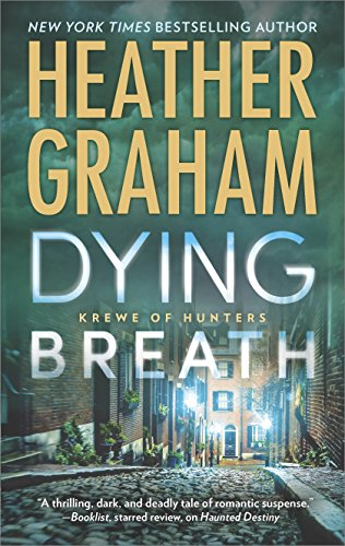 Dying Breath: A Heart-Stopping Novel of Paranormal Romantic Suspense (Krewe of Hunters Book 21)