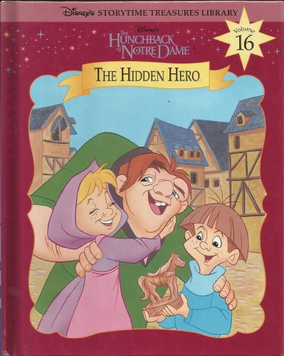 The Hunchback of Notre Dame: The Hidden Hero (Disney's Storytime Treasures Libra - The Bearded Veteran