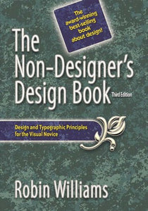 Non-Designer's Design Book, The (Non Designer's Design Book)