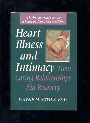 Heart Illness and Intimacy: How Caring Relationships Aid Recovery