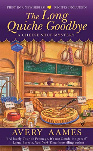 The Long Quiche Goodbye (Cheese Shop Mystery) - The Bearded Veteran