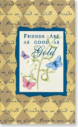 Friends Are As Good As Gold (Mini Books) (Pocket Gold)