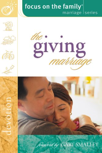 The Giving Marriage (Focus on the Family Marriage Series)