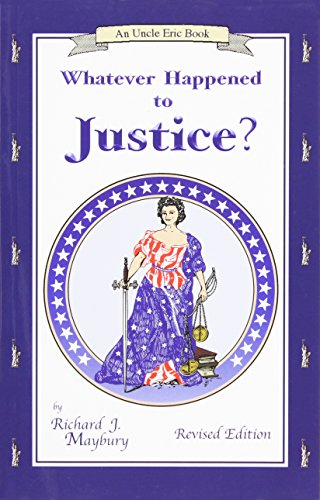 Whatever Happened to Justice? (An Uncle Eric Book)