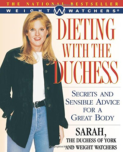 Dieting With The Duchess: Secrets and Sensible Advice for a Great Body