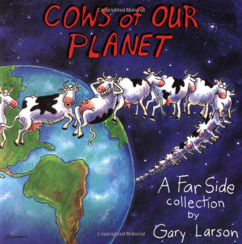 Cows of Our Planet: A Far Side Collection (Volume 17)