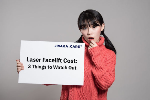 LASER FACELIFT COST: 3 THINGS TO WATCH OUT