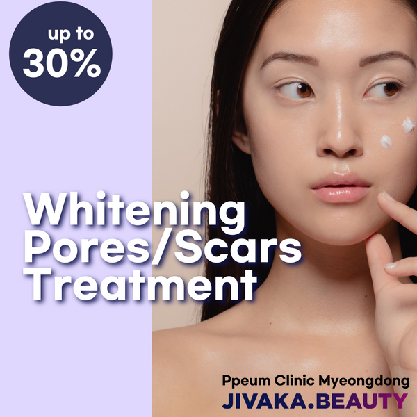[April Promotion] Whitening, Pores, Scars Treatment
