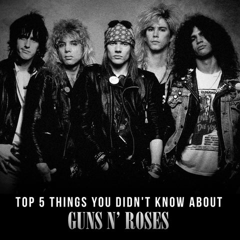 TOP 5 THINGS YOU DIDN'T KNOW ABOUT GUNS N' ROSES
