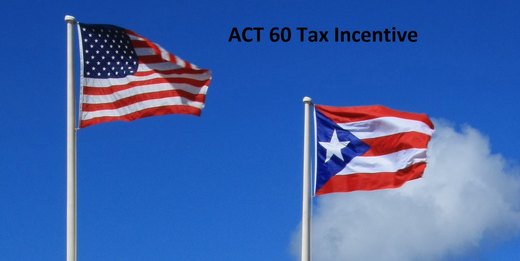 tax incentives in puerto rico act 60