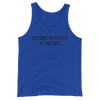 Eating Animals Is Weird - Black Print - Unisex Vegan Tank Top