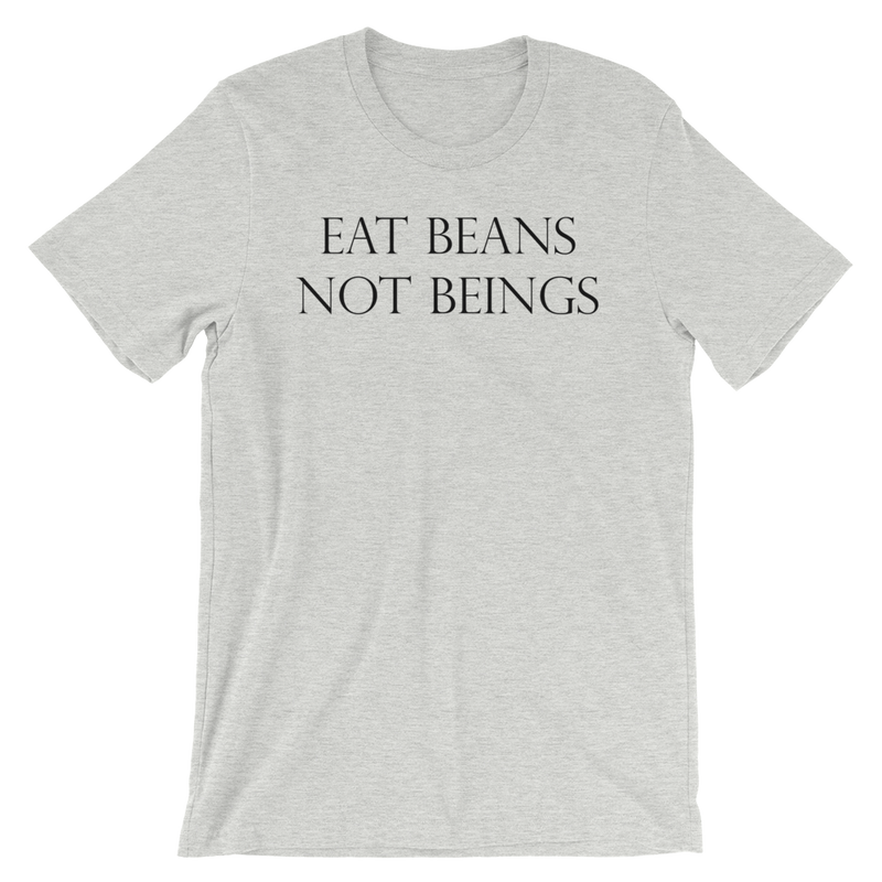 Eat Beans Not Beings - Black Print - Unisex T-Shirt