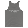 Eating Animals Is Weird - White Print - Unisex Vegan Tank Top