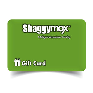 Shaggymax Gift Cards | Intelligent Accessories Catalog