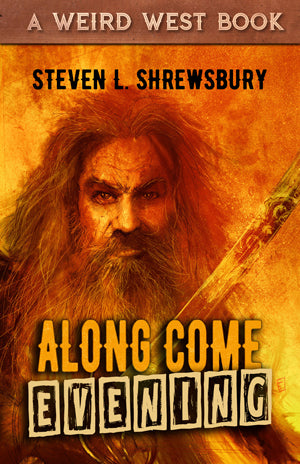 Along Come Evening by Steven L. Shrewsbury (Trade Paperback)