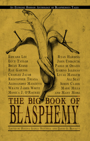 The Big Book of Blasphemy Anthology (Trade Paperback)