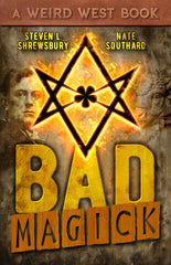 Bad Magick by Steven L. Shrewsbury and Nate Southard (Trade Paperback)