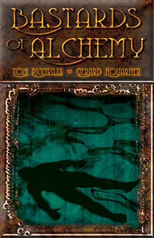 Bastards of Alchemy by Tom Piccirilli & Gerard Houarner (Chapbook)
