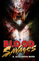Blood Savages: A Blackguards Novel - Book One by D. Alexander Ward (Trade Paperback)