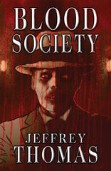 Blood Society by Jeffrey Thomas (Hardcover)