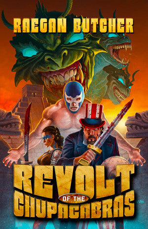 Revolt of the Chupacabras by Raegan Butcher (Trade Paperback)