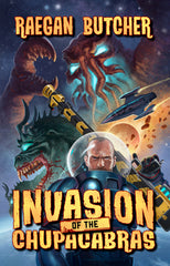 Invasion of the Chupacabras by Raegan Butcher (Hardcover)