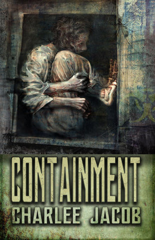 Containment by Charlee Jacob (Hardcover)