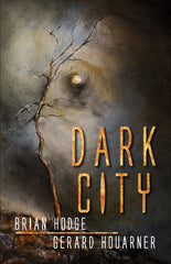 DARK CITY: A Novella Collection by Brian Hodge and Gerard Houarner (Trade Paperback)