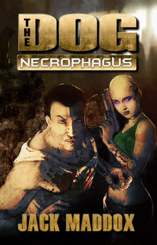 The Dog: Necrophagus by Jack Maddox