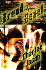 Dread in the Beast: the Novel by Charlee Jacob (Hardcover)