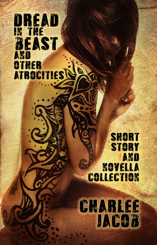 Dread in the Beast and Other Atrocities by Charlee Jacob (Trade Paperback)