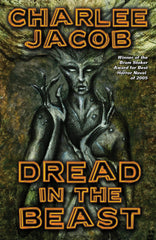 Dread in the Beast: the Novel by Charlee Jacob (Trade Paperback)