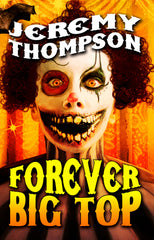 Forever Big Top by Jeremy Thompson  (Trade Paperback)