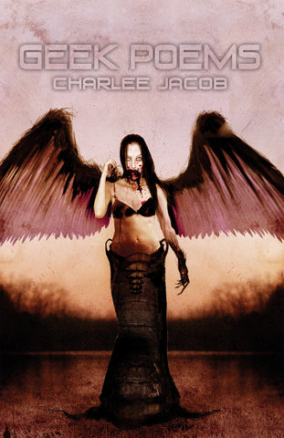 Geek Poems by Charlee Jacob (Trade Paperback)