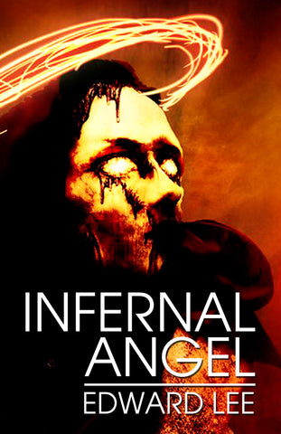 Infernal Angel by Edward Lee (Trade Paperback)