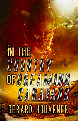 In the Country of Dreaming Caravans by Gerard Houarner (Hardcover)