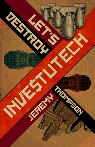 Let's Destroy Investutech by Jeremy Thompson  (Trade Paperback)