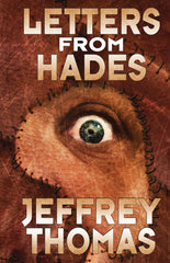Letters From Hades by Jeffrey Thomas (Trade Paperback)