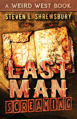 Last Man Screaming by Steven L. Shrewsbury (Trade Paperback)