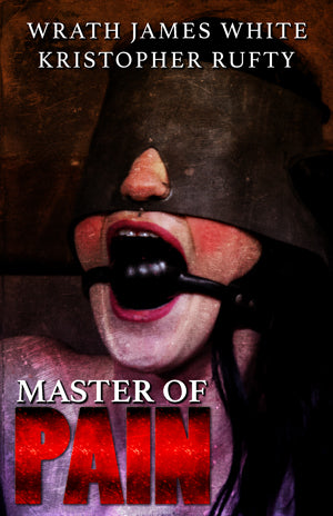 Master of Pain by Wrath James White and Kristopher Rufty Deluxe Hardcover Slipcase Edition