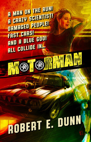 MOTORMAN by Robert E. Dunn (Trade Paperback)