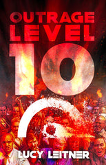 Outrage Level 10 by Lucy Leitner (Hardcover)