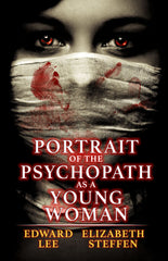 Portrait of the Psychopath as a Young Woman by Edward Lee (Dustjacket)